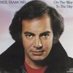 On The Way To The Sky - Neil Diamond