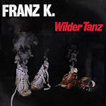 Wilder Tanz - Franz K.