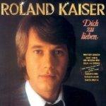 Dich zu lieben - Roland Kaiser