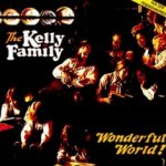 What A Wonderful World - Kelly Family