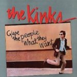 Give The People What They Want - Kinks
