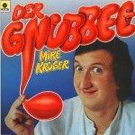 Der Gnubbel - Mike Kr�ger