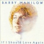 If I Should Love Again - Barry Manilow