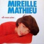 Je vous aime - Mireille Mathieu
