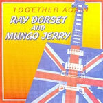 Together Again - {Mungo Jerry} + {Ray Dorset}