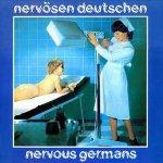 Nervösen Deutschen - Nervous Germans
