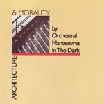 Architecture And Morality - Orchestral Manoeuvres In The Dark