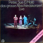 Das große Abschiedskonzert - Live - Peter, Sue + Marc