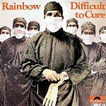 Difficult To Cure - Rainbow