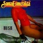 Hush - Santa Esmeralda