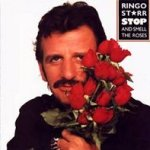 Stop And Smell The Roses - Ringo Starr