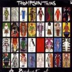 A Product Of... (Participation) - Thompson Twins