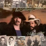 When We Were Boys - Bellamy Brothers