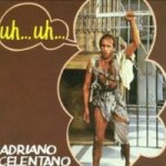 Uh... uh... - Adriano Celentano