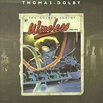 The Golden Age Of Wireless - Thomas Dolby