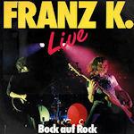 Bock auf Rock - live - Franz K.