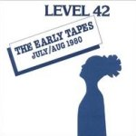The Early Tapes - July/Aug 1980 - Level 42