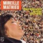 Trois milliards de gens sur terre - Mireille Mathieu