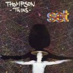 Set - Thompson Twins