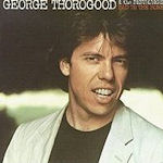 Bad To The Bone - {George Thorogood} + the Destroyers