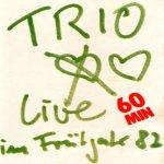 Trio live im Frühjahr 82 - Trio