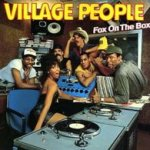 Fox On The Box - Village People