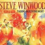 Talking Back To The Night - Steve Winwood