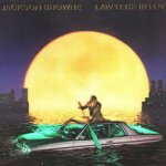 Lawyers In Love - Jackson Browne