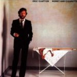 Money And Cigarettes - Eric Clapton