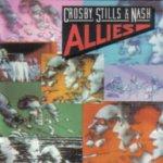 Allies - Crosby, Stills + Nash