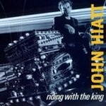 Riding With The King - John Hiatt