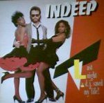 Last Night A DJ Saved My Life - Indeep