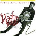 Bisse und K�sse - {Wolf Maahn} + die Deserteure