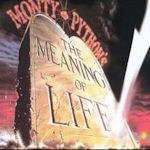 The Meaning Of Life - Monty Python