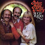 Such Is Love - Peter, Paul + Mary