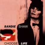 Choose Life  - Sandie Shaw