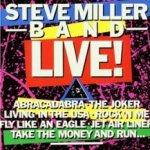 Steve Miller Band Live! - Steve Miller Band