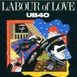 Labour Of Love - UB 40