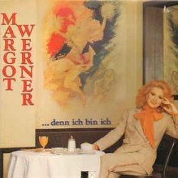 ... denn ich bin ich - Margot Werner