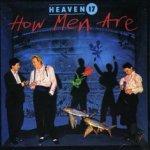 How Men Are - Heaven 17