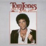 Love Is On The Radio - Tom Jones