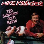 120 Schweine nach Beirut - Mike Krüger