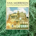 Live At The Grand Opera House Belfast - Van Morrison