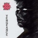 Vengeance - The Independent Story - New Model Army