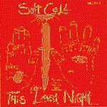 This Last Night In Sodom - Soft Cell