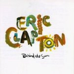 Behind The Sun - Eric Clapton