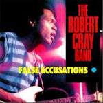 False Accusations - {Robert Cray} Band
