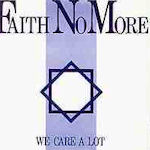 We Care A Lot - Faith No More