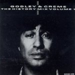 The History Mix Volume 1 - Godley + Creme
