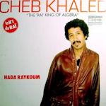 Hada Raykoum - Cheb Khaled